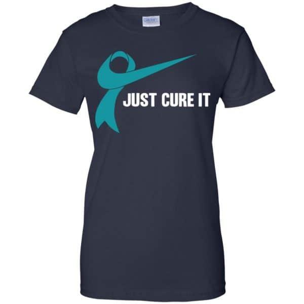 Just Cure It Teal Awareness Ribbon T-Shirts, Hoodie, Tank Apparel 13
