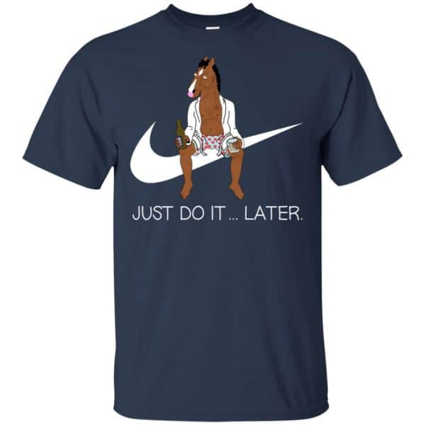 Bojack Horseman Just Do It … Later Shirt, Hoodie, Tank Apparel 6