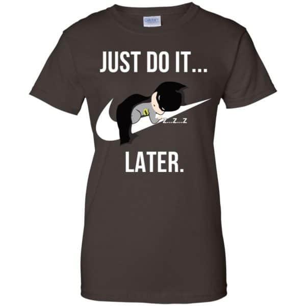 Batman: Just Do It Later T-Shirts, Hoodie, Tank Apparel 12