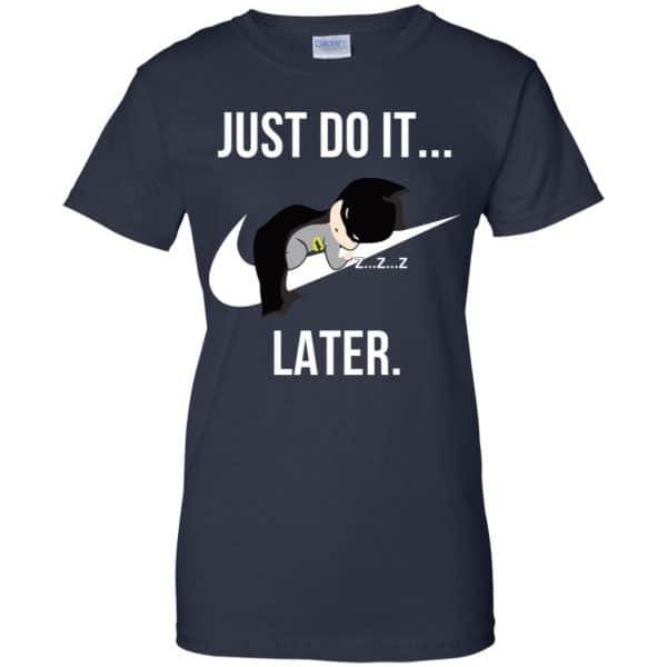 Batman: Just Do It Later T-Shirts, Hoodie, Tank Apparel 13