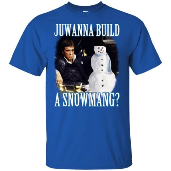 Juwanna Build A Snowmang Shirt, Hoodie, Tank Apparel 5