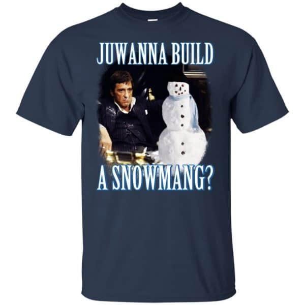 Juwanna Build A Snowmang Shirt, Hoodie, Tank Apparel 6