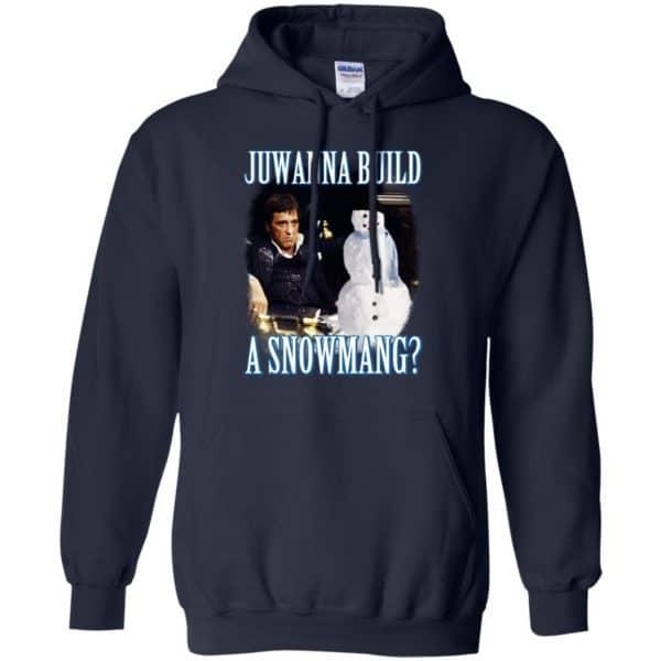 Juwanna Build A Snowmang Shirt, Hoodie, Tank Apparel 8