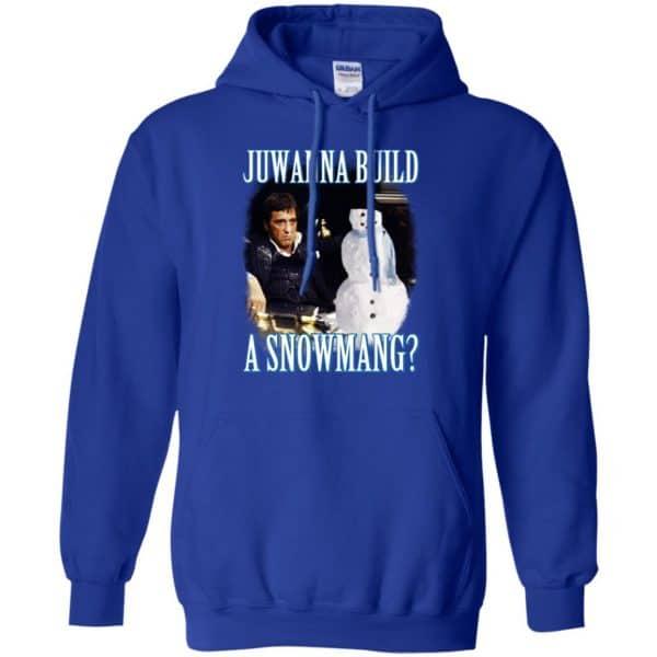 Juwanna Build A Snowmang Shirt, Hoodie, Tank Apparel 10