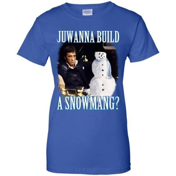 Juwanna Build A Snowmang Shirt, Hoodie, Tank Apparel 14