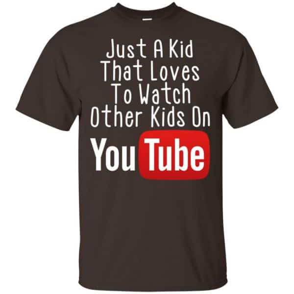 Just A Kid That Loves To Watch Other Kids On Youtube Shirt Apparel 4