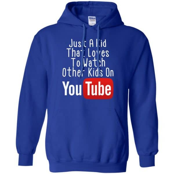 Just A Kid That Loves To Watch Other Kids On Youtube Shirt Apparel 10