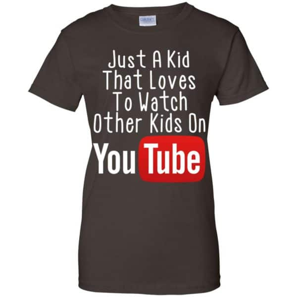 Just A Kid That Loves To Watch Other Kids On Youtube Shirt Apparel 12