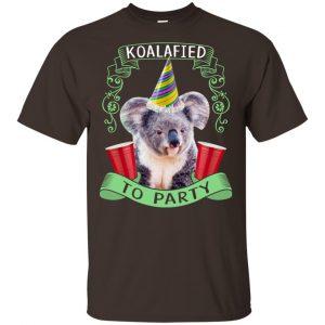 Koalafied To Party Shirt, Hoodie, Tank Apparel