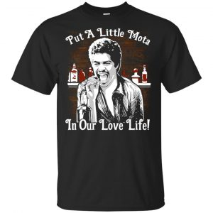 Put A Little Mota In Our Live Life Shirt, Hoodie, Tank Apparel