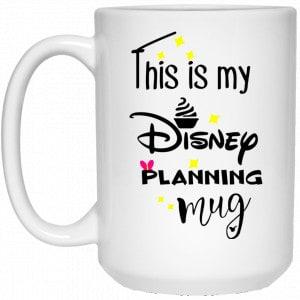 This Is My Disney Planning Mug Disney Mug Disney Cup Coffee Mugs