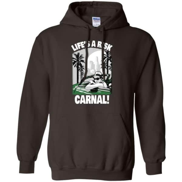 Blood in Blood Out: Life's A Risk Carnal T-Shirts, Hoodie, Tank Apparel 9
