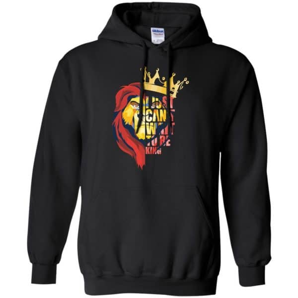 I Just Can't Wait To Be King – The Lion King Shirt, Hoodie, Tank Apparel 7