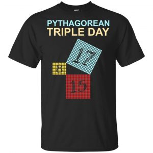 Pythagorean Theorem Day 2017/8/15/17 Shirt, Hoodie, Tank Apparel