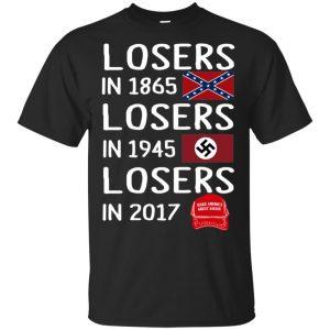 Losers In 1865 Losers In 1945 Losers In 2017 Shirt, Hoodie, Tank Apparel