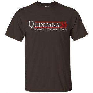Quintana 2020 Nobody Fucks With Jesus T-Shirts, Hoodie, Tank Apparel