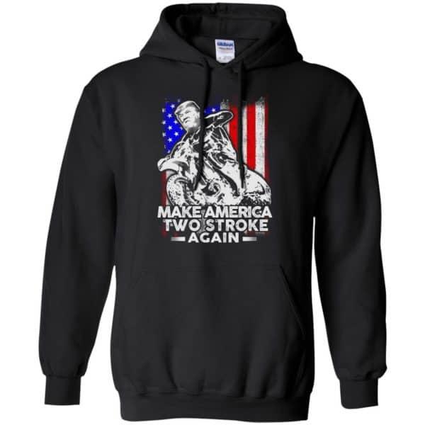 Make America Two Stroke Again Donald Trump Shirt, Hoodie, Tank Apparel 7