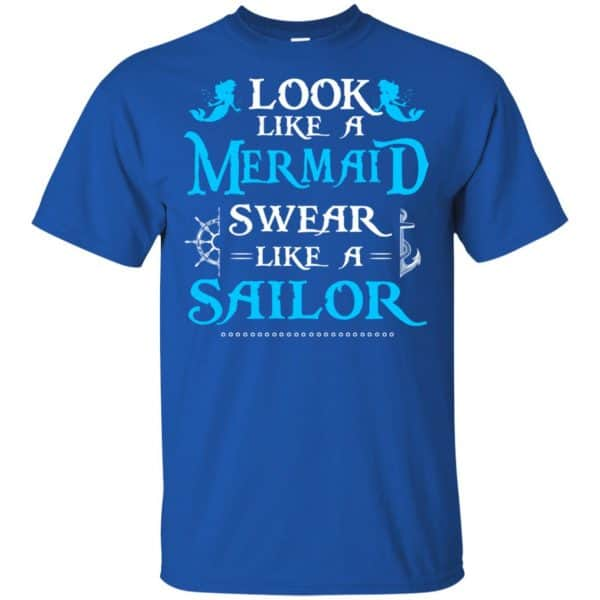 Look Like A Mermaid Swear Like A Sailor Shirt, Hoodie, Tank Apparel