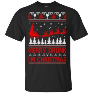 Merry Drunk I'm Christmas Sweater, T-Shirts, Hoodie