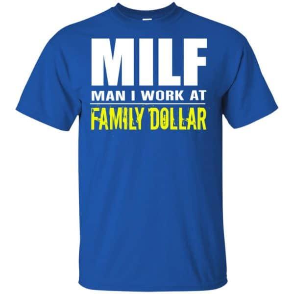 Milf Man I Work At Family Dollar Shirt, Hoodie, Tank Apparel 5