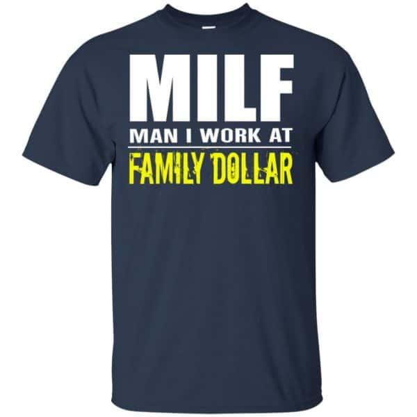 Milf Man I Work At Family Dollar Shirt, Hoodie, Tank Apparel 6