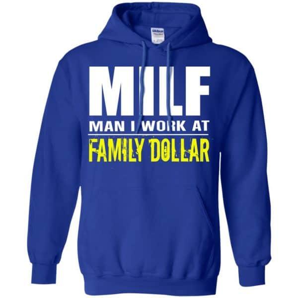 Milf Man I Work At Family Dollar Shirt, Hoodie, Tank Apparel 10