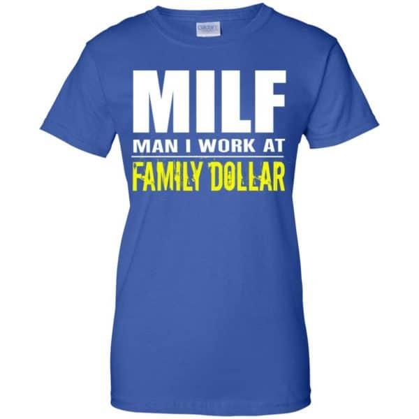 Milf Man I Work At Family Dollar Shirt, Hoodie, Tank Apparel 14