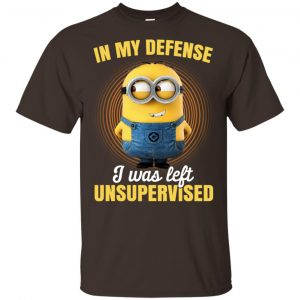 In My Defense I Was Left Unsupervised – Minions Shirt, Hoodie, Tank