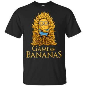 Minions: Game Of Bananas Game Of Thrones T-Shirts, Hoodie, Tank Apparel
