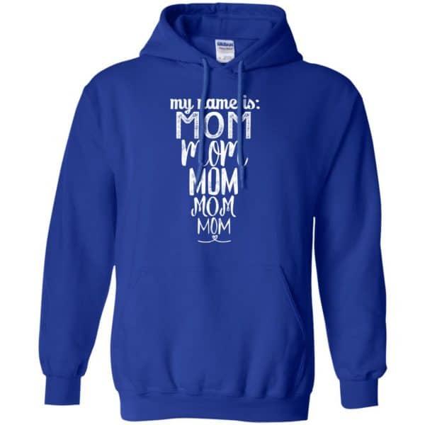 My Name Is Mom Mom Mom Mom Mom Shirt, Hoodie, Tank Apparel 10