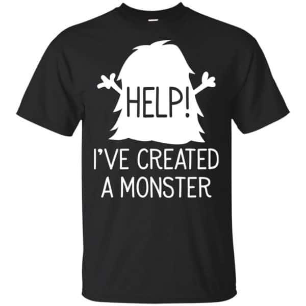 Help I've Created A Monster Shirt, Hoodie, Tank Apparel 3