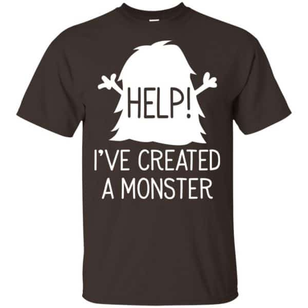 Help I've Created A Monster Shirt, Hoodie, Tank Apparel 4