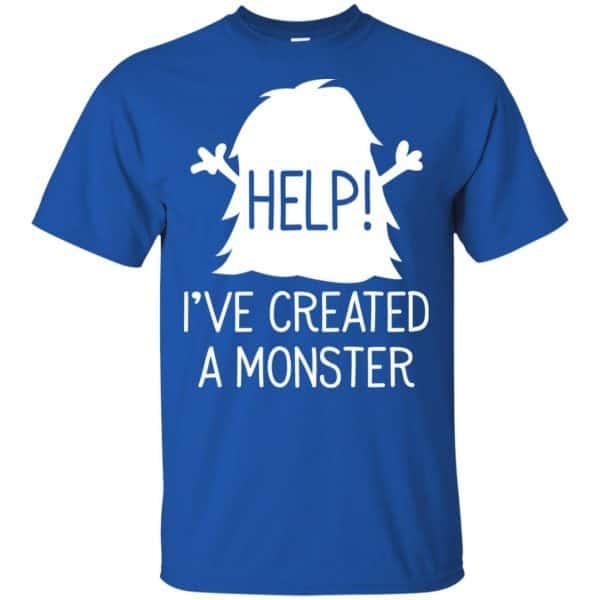 Help I've Created A Monster Shirt, Hoodie, Tank Apparel 5
