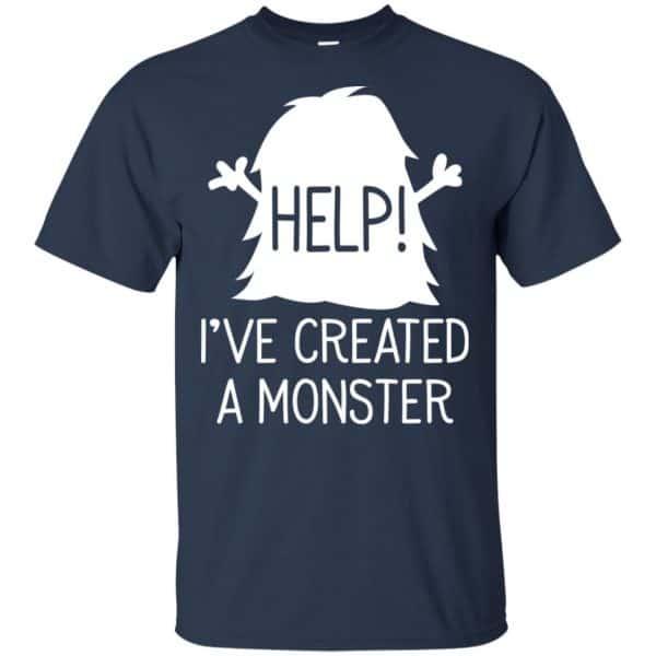 Help I've Created A Monster Shirt, Hoodie, Tank Apparel 6