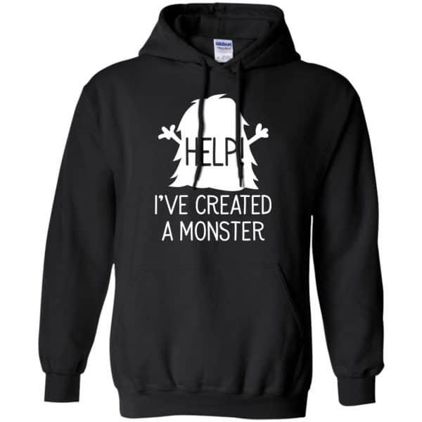 Help I've Created A Monster Shirt, Hoodie, Tank Apparel 7