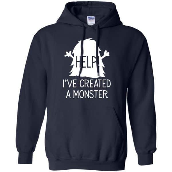 Help I've Created A Monster Shirt, Hoodie, Tank Apparel 8