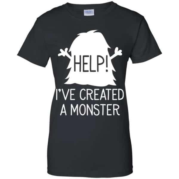 Help I've Created A Monster Shirt, Hoodie, Tank Apparel 11