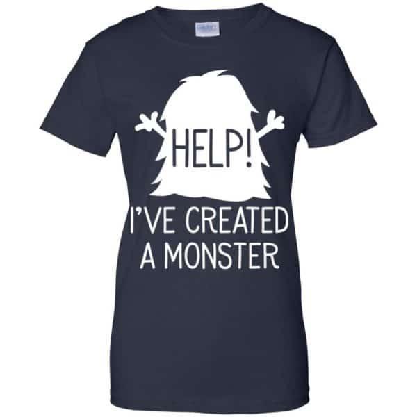 Help I've Created A Monster Shirt, Hoodie, Tank Apparel 13