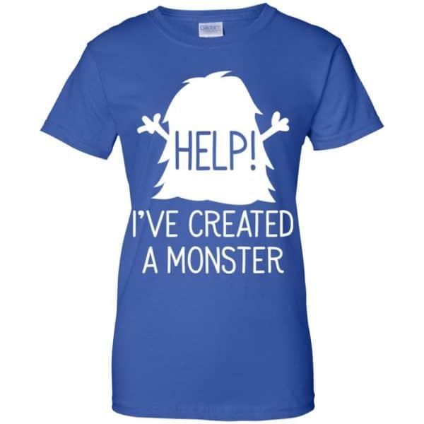 Help I've Created A Monster Shirt, Hoodie, Tank Apparel 14