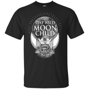 Stay Wild Moon Child Shirt, Hoodie, Tank Apparel