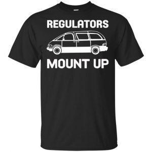 Regulators Mount Up Shirt, Hoodie, Tank Apparel