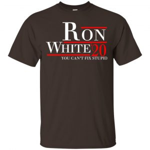 Ron White 2020 You Can't Fix Stupid T-Shirts, Hoodie, Tank Apparel