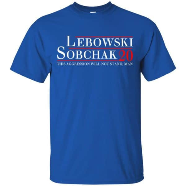 Lebowski Sobchak 2020 This Aggression Will Not Stand. Man T-Shirts, Hoodie, Tank Apparel 5