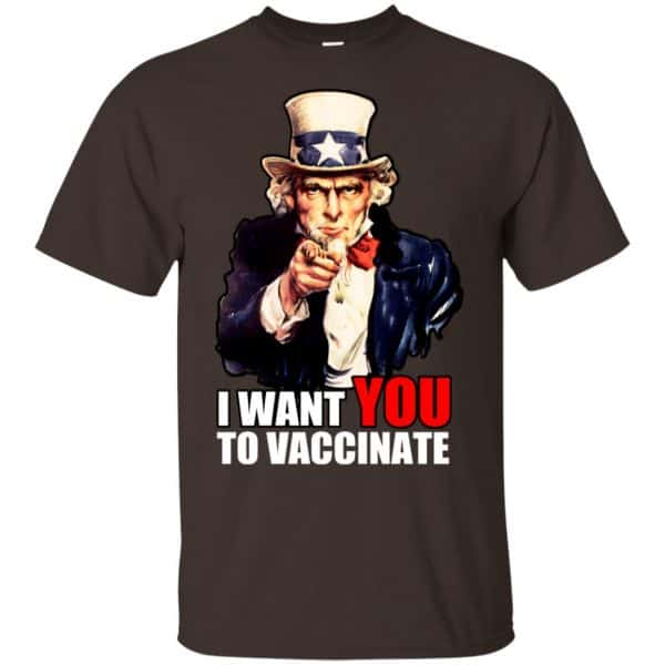 I Want You To Vaccinate T-Shirts, Hoodie, Tank Apparel 4