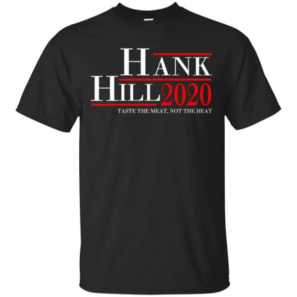 Hank Hill 2020 Taste The Meat, Not The Heat T-Shirts, Hoodie, Tank Apparel 3