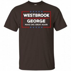 WestBrook George Make OKC Great Again Shirt, Hoodie, Tank Apparel 2
