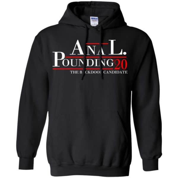 Anal Pounding 2020 The Backdoor Candidate T-Shirts, Hoodie, Tank Apparel 7