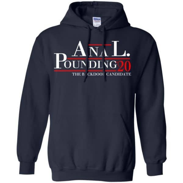 Anal Pounding 2020 The Backdoor Candidate T-Shirts, Hoodie, Tank Apparel 8