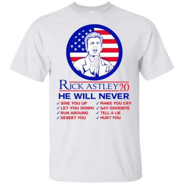 Rick Astley 2020 He Will Never T-Shirts, Hoodie, Tank Apparel 4