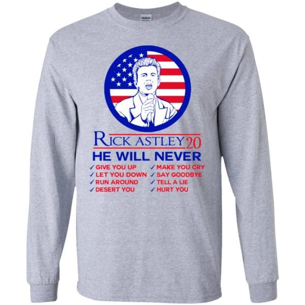 Rick Astley 2020 He Will Never T-Shirts, Hoodie, Tank Apparel 6
